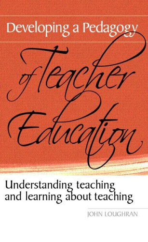 Developing a Pedagogy of Teacher Education Understanding Teaching and Learning about Teaching  2006 9780415367271 Front Cover