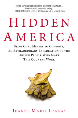 Hidden America From Coal Miners to Cowboys, an Extraordinary Exploration of the Unseen People Who Make This Country Work N/A edition cover