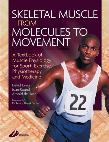 Skeletal Muscle A Textbook of Muscle Physiology for Sport, Exercise and Physiotherapy  2004 9780443074271 Front Cover