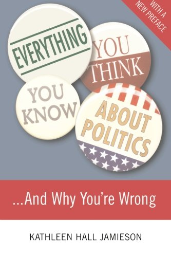 Everything You Think You Know about Politics ... And Why You're Wrong   2000 edition cover