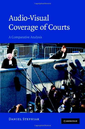 Audio-Visual Coverage of Courts A Comparative Analysis  2008 9780521875271 Front Cover