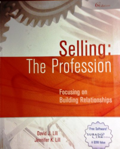 Selling : Focusing on Building Relationships: the Profession  2012 edition cover