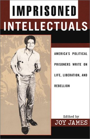 Imprisoned Intellectuals America's Political Prisoners Write on Life, Liberation, and Rebellion  2003 (Revised) edition cover