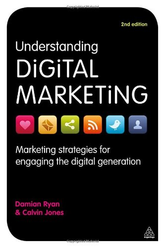 Understanding Digital Marketing Marketing Strategies for Engaging the Digital Generation 2nd 2012 edition cover