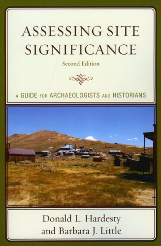 Assessing Site Significance A Guide for Archaeologists and Historians 2nd 2009 (Revised) edition cover