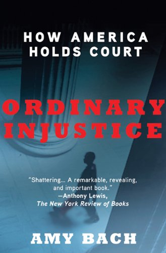 Ordinary Injustice How America Holds Court N/A edition cover
