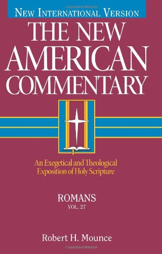 New American Commentary - Romans An Exegetical and Theological Exposition of Holy Scripture  1995 edition cover