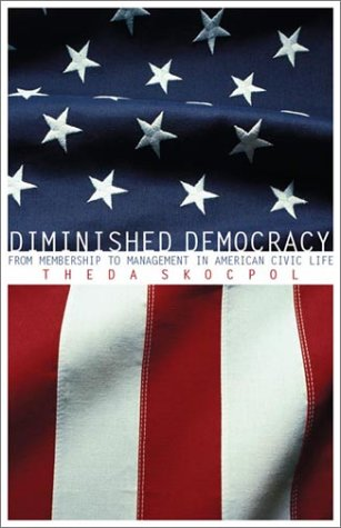 Diminished Democracy From Membership to Management in American Civic Life  2004 edition cover
