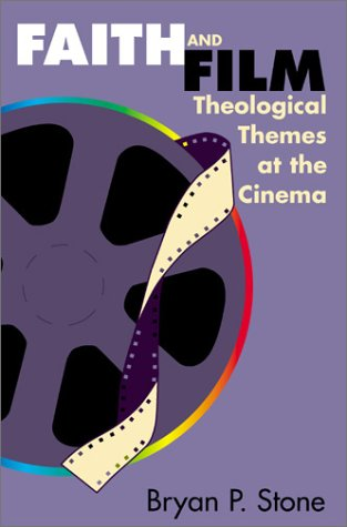 Faith and Film Theological Themes at the Cinema N/A edition cover