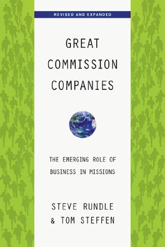 Great Commission Companies The Emerging Role of Business in Missions 2nd 2010 (Revised) edition cover