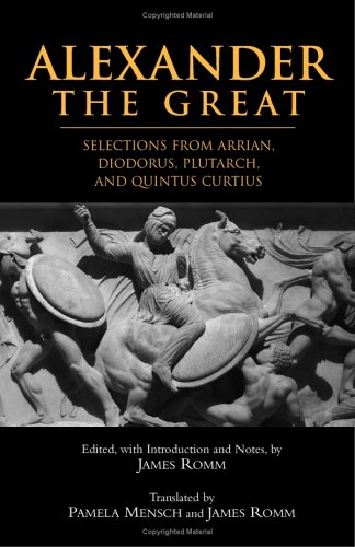 Alexander the Great Selections from Arrian, Diodorus, Plutarch, and Quintus Curtius  2005 edition cover
