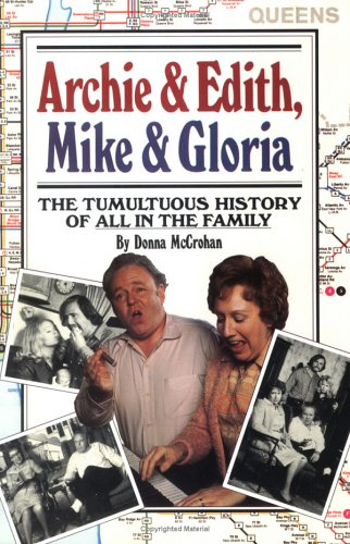 Archie and Edith, Mike and Gloria The Tumultuous History of All in the Family  1987 edition cover