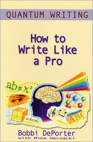 Quantum Writing : How to Write Like a Pro 1st 2000 9780945525271 Front Cover