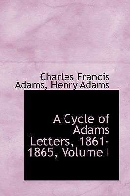 A Cycle of Adams Letters, 1861-1865:   2009 edition cover