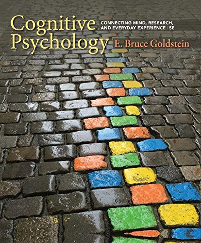 Cognitive Psychology: Connecting Mind, Research, and Everyday Experience  2018 9781337408271 Front Cover