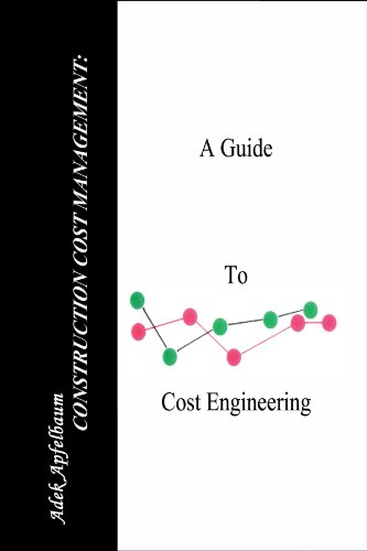 Construction Cost Management: A Guide to Cost Engineering  2002 9781403303271 Front Cover