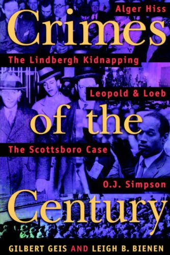 Crimes of the Century From Leopold and Loeb to O. J. Simpson N/A 9781555534271 Front Cover