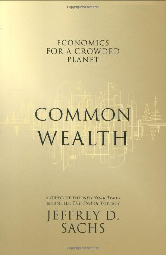 Common Wealth Economics for a Crowded Planet  2008 9781594201271 Front Cover