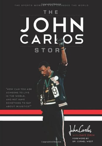 John Carlos Story The Sports Moment That Changed the World  2011 edition cover