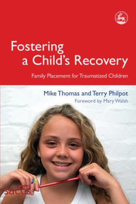 Fostering a Child's Recovery Family Placement for Traumatized Children  2008 9781843103271 Front Cover