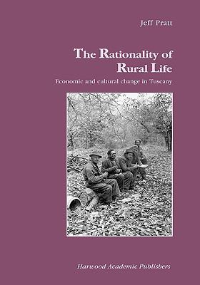 Rationality of Rural Life Economic and Cultural Change in Tuscany  2001 9783718656271 Front Cover
