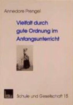 Vielfalt Durch Gute Ordnung Im Anfangsunterricht:   1999 9783810019271 Front Cover