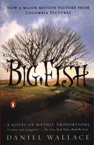 Big Fish A Novel of Mythic Proportions  2004 (Movie Tie-In) edition cover