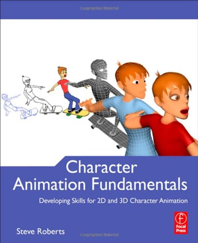 Character Animation Fundamentals Developing Skills for 2D and 3D Character Animation  2012 edition cover