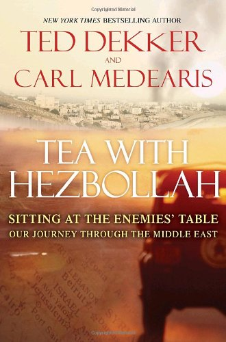 Tea with Hezbollah Sitting at the Enemies' Table - Our Journey Through the Middle East  2010 edition cover