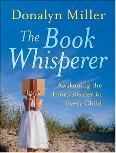 Book Whisperer Awakening the Inner Reader in Every Child  2009 9780470372272 Front Cover