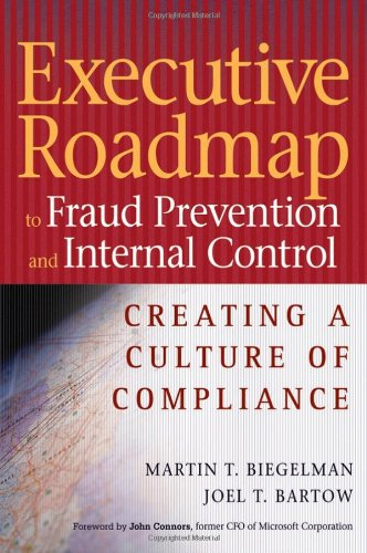 Executive Roadmap to Fraud Prevention and Internal Control Creating a Culture of Compliance  2006 edition cover