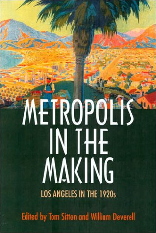 Metropolis in the Making Los Angeles in the 1920s  2001 edition cover