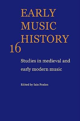 Early Music History Studies in Medieval and Early Modern Music N/A 9780521597272 Front Cover