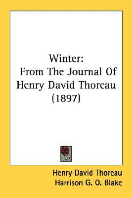 Winter From the Journal of Henry David Thoreau (1897) N/A 9780548707272 Front Cover