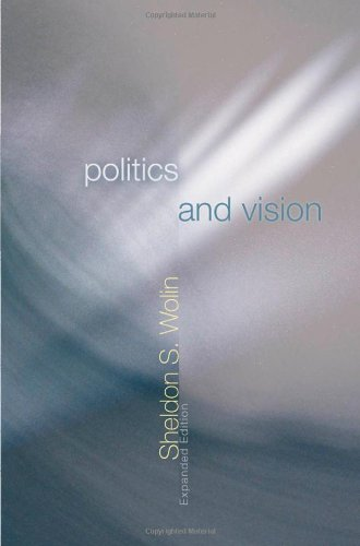 Politics and Vision Continuity and Innovation in Western Political Thought  2004 (Revised) edition cover