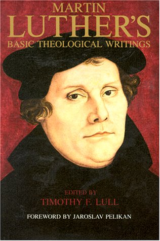 Martin Luther's Basic Theological Writings  1989 edition cover
