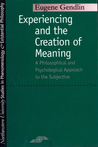 Experiencing and the Creation of Meaning A Philosophical and Psychological Approach to the Subjective N/A edition cover