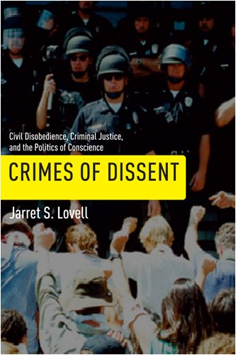 Crimes of Dissent Civil Disobedience, Criminal Justice, and the Politics of Conscience  2009 edition cover