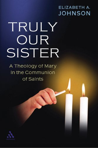 Truly Our Sister A Theology of Mary in the Communion of Saints  2006 edition cover