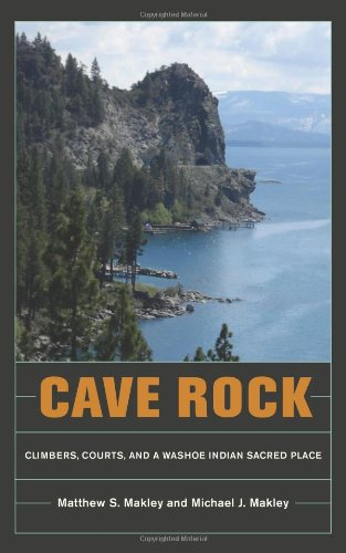 Cave Rock Climbers, Courts, and a Washoe Indian Sacred Place  2010 edition cover