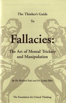 Thinker's Guide to Fallacies The Art of Mental Trickery and Manipulation  2006 edition cover