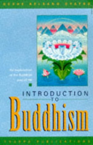 Introduction to Buddhism An Explanation of the Buddhist Way of Life  1995 9780948006272 Front Cover