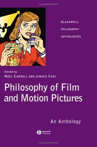 Philosophy of Film and Motion Pictures An Anthology  2005 edition cover
