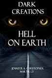 Dark Creations: Hell on Earth (Part 5)  N/A 9781490452272 Front Cover