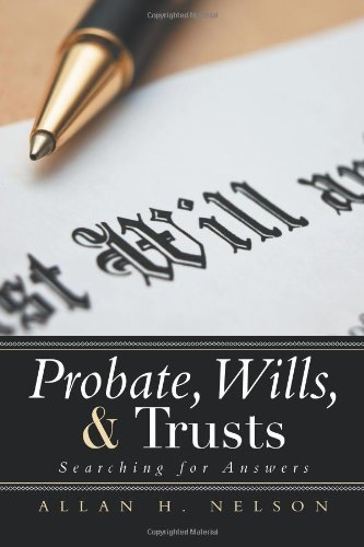 Probate, Wills, and Trusts Searching for Answers  2013 9781493154272 Front Cover