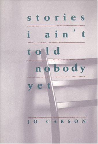Stories I Ain't Told Nobody Yet Selections from the People Pieces N/A edition cover