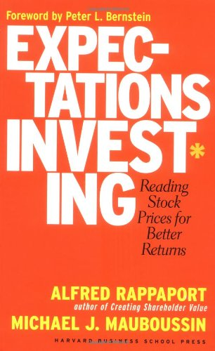 Expectations Investing Reading Stock Prices for Better Returns  2003 9781591391272 Front Cover