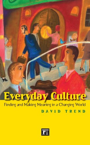Everyday Culture Finding and Making Meaning in a Changing World  2008 edition cover