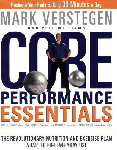 Core Performance Essentials The Revolutionary Nutrition and Exercise Plan Adapted for Everyday Use N/A edition cover