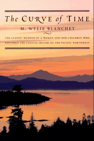 Curve of Time The Classic Memoir of a Woman and Her Children Who Explored the Coastal Waters of the Pacific Northwest Reprint edition cover